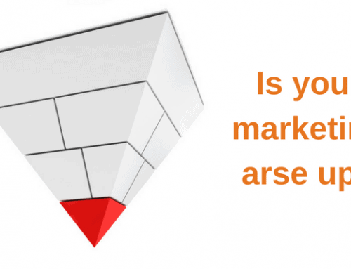 Is Your Marketing Arse Up?